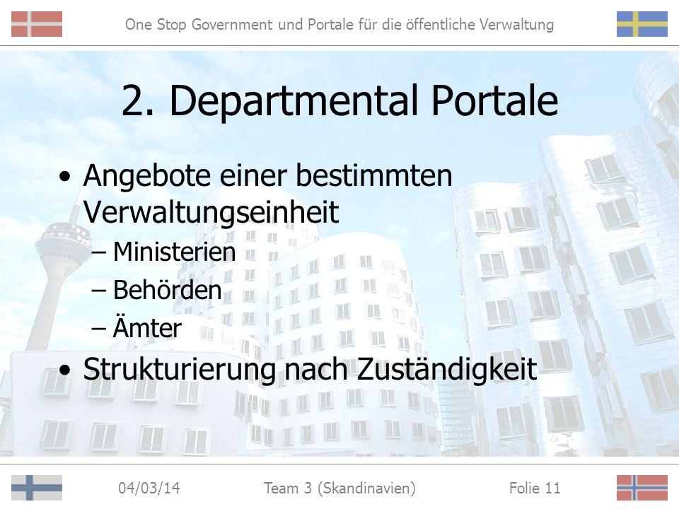 One Stop Government und Portale für die öffentliche Verwaltung 04/03/14 Folie 10Team 3 (Skandinavien) Governmental Portal in Norwegen http://www.norge