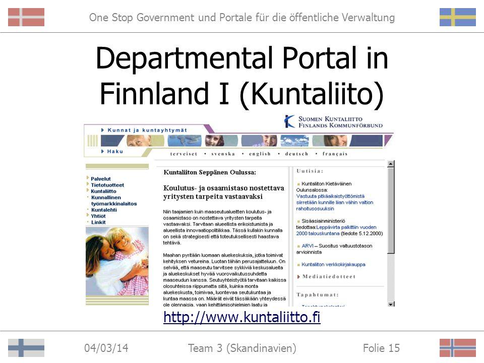 One Stop Government und Portale für die öffentliche Verwaltung 04/03/14 Folie 14Team 3 (Skandinavien) Departmental Portal in Schweden II (Smelink) Ans