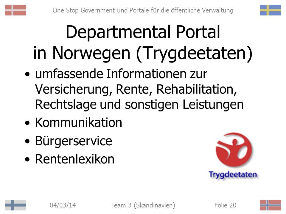 One Stop Government und Portale für die öffentliche Verwaltung 04/03/14 Folie 19Team 3 (Skandinavien) Departmental Portal in Norwegen (Trygdeetaten) h