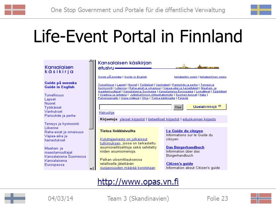 One Stop Government und Portale für die öffentliche Verwaltung 04/03/14 Folie 22Team 3 (Skandinavien) Life-Event Portal in Schweden http://www.samhallsguiden.riksdagen.se