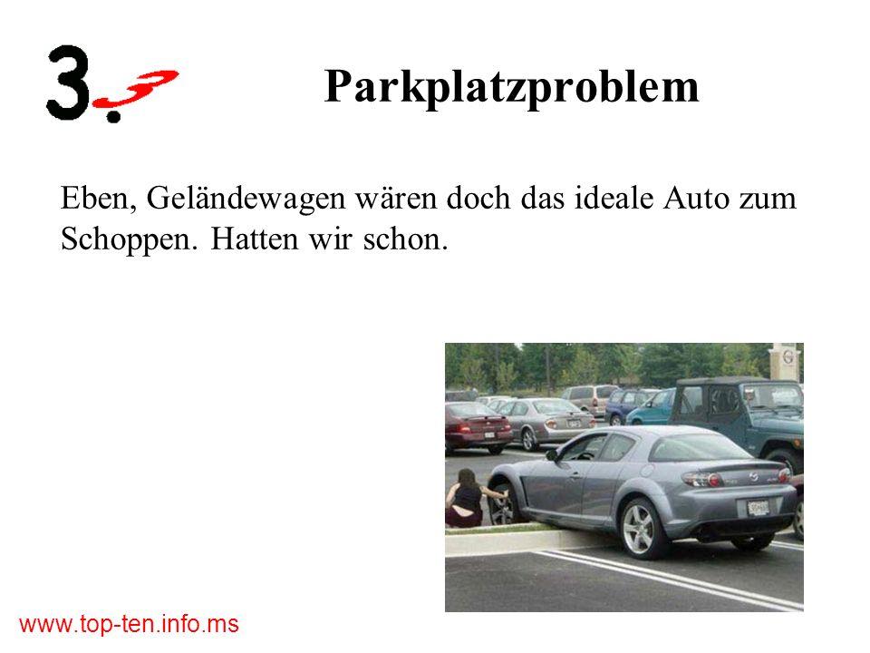 www.top-ten.info.ms Tunnelblick Es ist nicht bewiesen, dass hier eine Frau am Steuer war.
