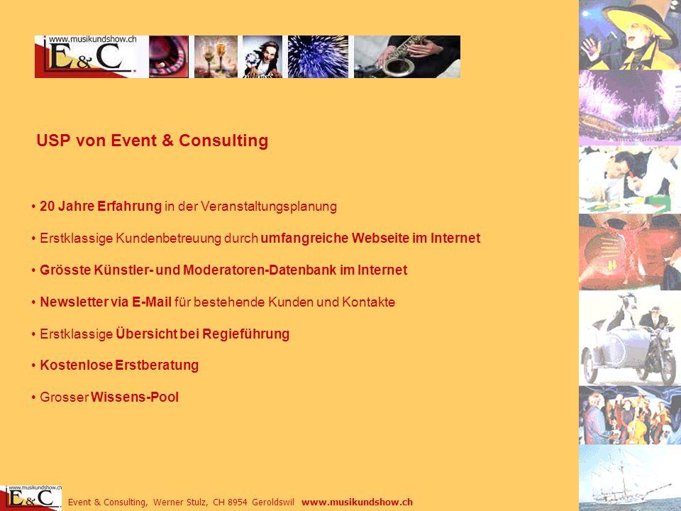 20 Jahre Erfahrung in der Veranstaltungsplanung Erstklassige Kundenbetreuung durch umfangreiche Webseite im Internet Grösste Künstler- und Moderatoren