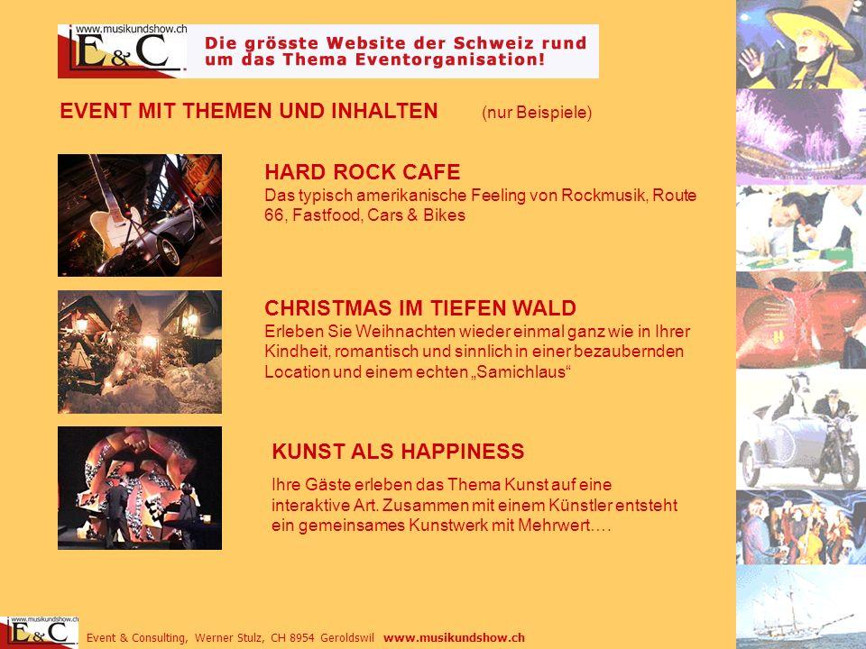 Event & Consulting, Werner Stulz, CH 8954 Geroldswil www.musikundshow.ch EVENT MIT THEMEN UND INHALTEN (nur Beispiele) HARD ROCK CAFE Das typisch amer