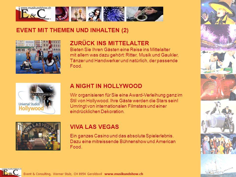 Event & Consulting, Werner Stulz, CH 8954 Geroldswil www.musikundshow.ch EVENT MIT THEMEN UND INHALTEN (2) ZURÜCK INS MITTELALTER Bieten Sie Ihren Gäs