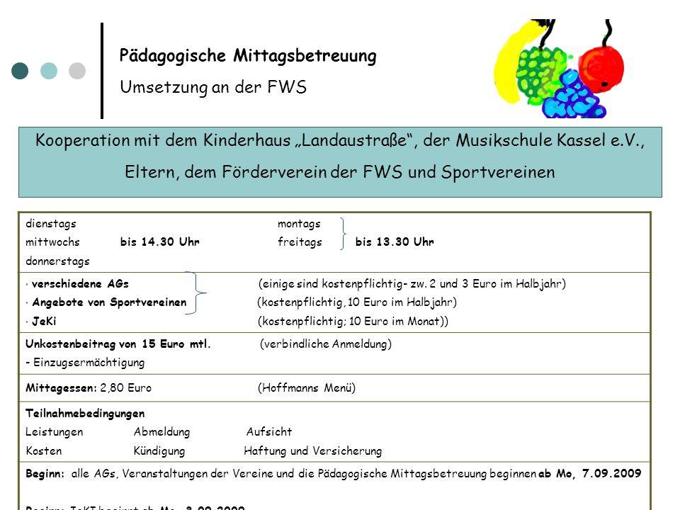 Pädagogische Mittagsbetreuung Umsetzung an der FWS Kooperation mit dem Kinderhaus Landaustraße, der Musikschule Kassel e.V., Eltern, dem Förderverein