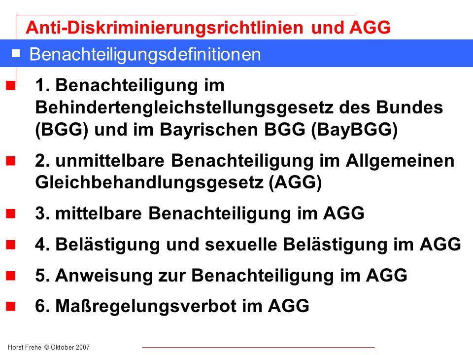 Horst Frehe © Oktober 2007 Anti-Diskriminierungsrichtlinien und AGG Benachteiligungsdefinitionen n 1. Benachteiligung im Behindertengleichstellungsges