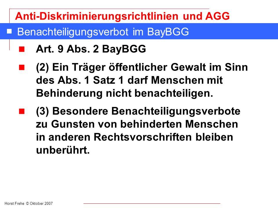 Horst Frehe © Oktober 2007 Anti-Diskriminierungsrichtlinien und AGG Formen der Benachteiligung in § 3 AGG (1) Eine unmittelbare Benachteiligung liegt vor, wenn eine Person wegen eines in § 1 genannten Grundes (z.B.