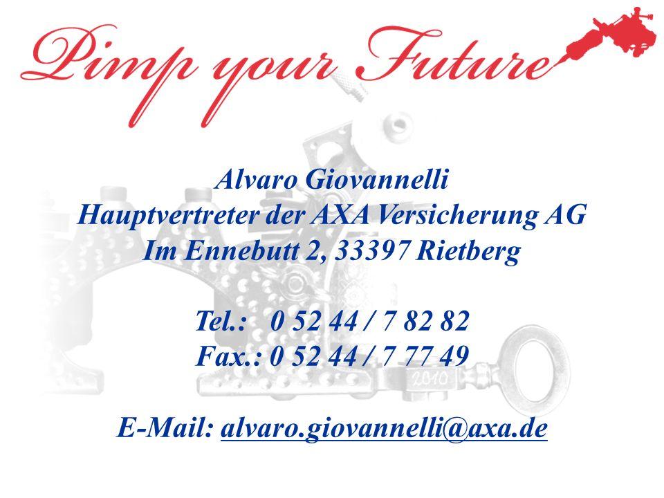 Alvaro Giovannelli Hauptvertreter der AXA Versicherung AG Im Ennebutt 2, 33397 Rietberg Tel.: 0 52 44 / 7 82 82 Fax.: 0 52 44 / 7 77 49 E-Mail: alvaro