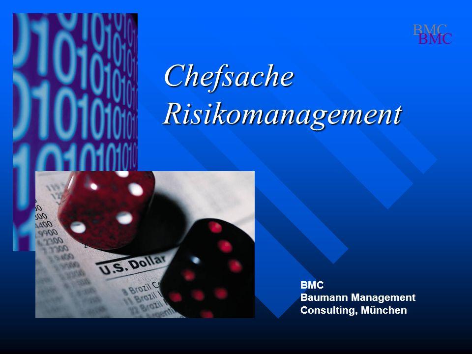 BMC Frühwarnsystem Das Risikomanagement in Verbindung mit einem Controlling-Instrument dient in erster Linie als Frühwarnsystem.