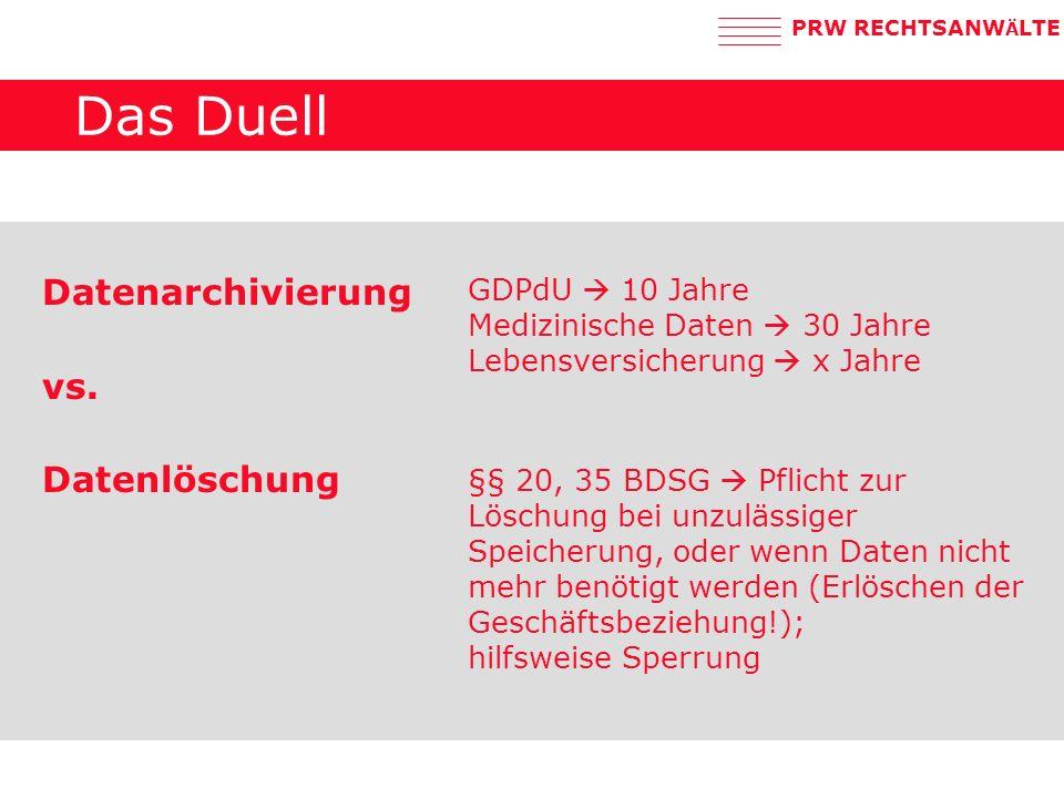 PRW RECHTSANW Ä LTE Das Duell Datenarchivierung vs.
