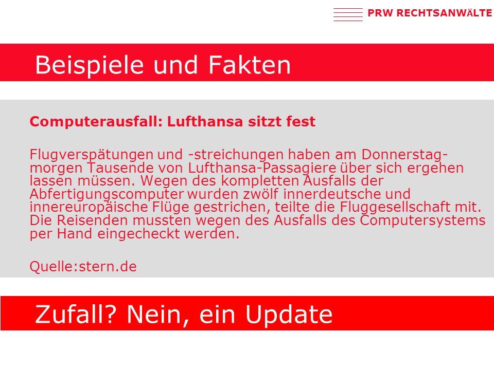 PRW RECHTSANW Ä LTE Computerausfall: Lufthansa sitzt fest Flugverspätungen und -streichungen haben am Donnerstag- morgen Tausende von Lufthansa-Passagiere über sich ergehen lassen müssen.