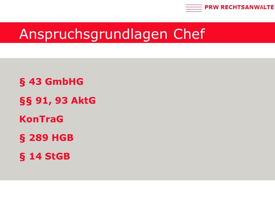 PRW RECHTSANW Ä LTE Anspruchsgrundlagen Chef § 43 GmbHG §§ 91, 93 AktG KonTraG § 289 HGB § 14 StGB
