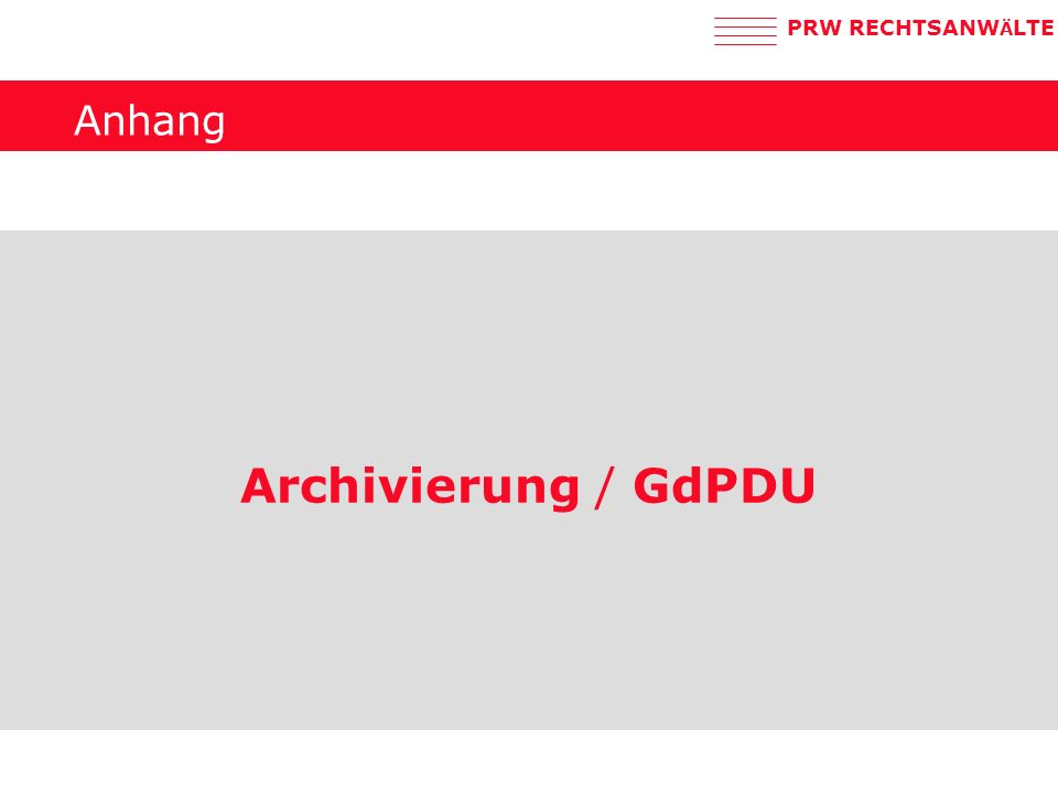 PRW RECHTSANW Ä LTE Anhang Archivierung / GdPDU
