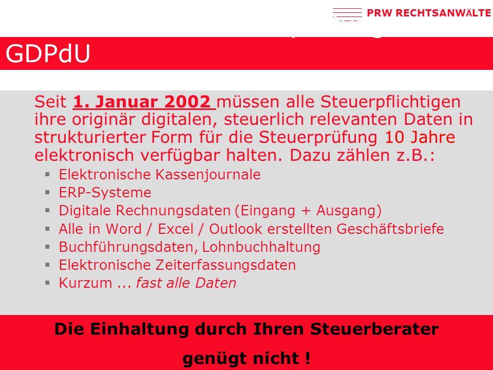PRW RECHTSANW Ä LTE Elektronische Steuerprüfung: GDPdU Seit 1.