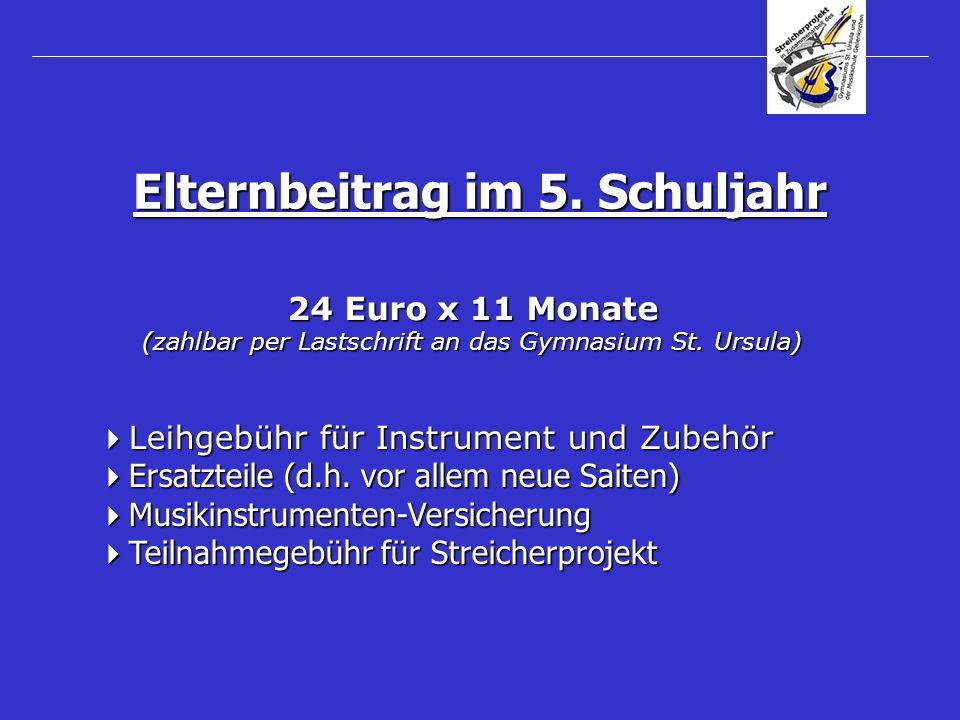 24 Euro x 11 Monate (zahlbar per Lastschrift an das Gymnasium St. Ursula) Leihgebühr für Instrument und Zubehör Leihgebühr für Instrument und Zubehör