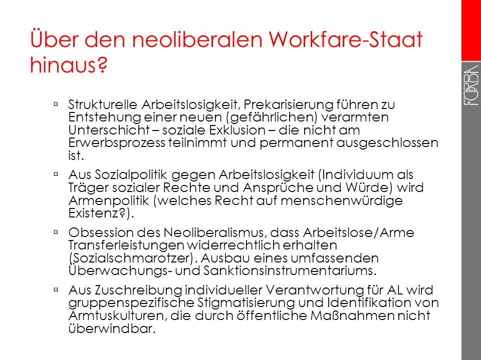 Über den neoliberalen Workfare-Staat hinaus? Strukturelle Arbeitslosigkeit, Prekarisierung führen zu Entstehung einer neuen (gefährlichen) verarmten U