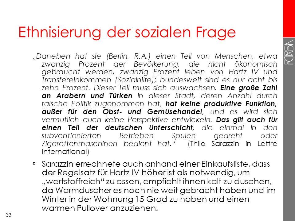 33 Ethnisierung der sozialen Frage Daneben hat sie (Berlin, R.A.) einen Teil von Menschen, etwa zwanzig Prozent der Bevölkerung, die nicht ökonomisch