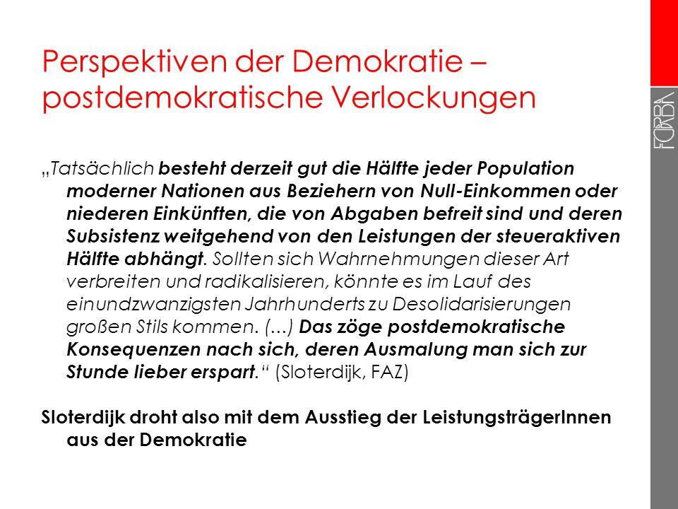 Perspektiven der Demokratie – postdemokratische Verlockungen Tatsächlich besteht derzeit gut die Hälfte jeder Population moderner Nationen aus Beziehe
