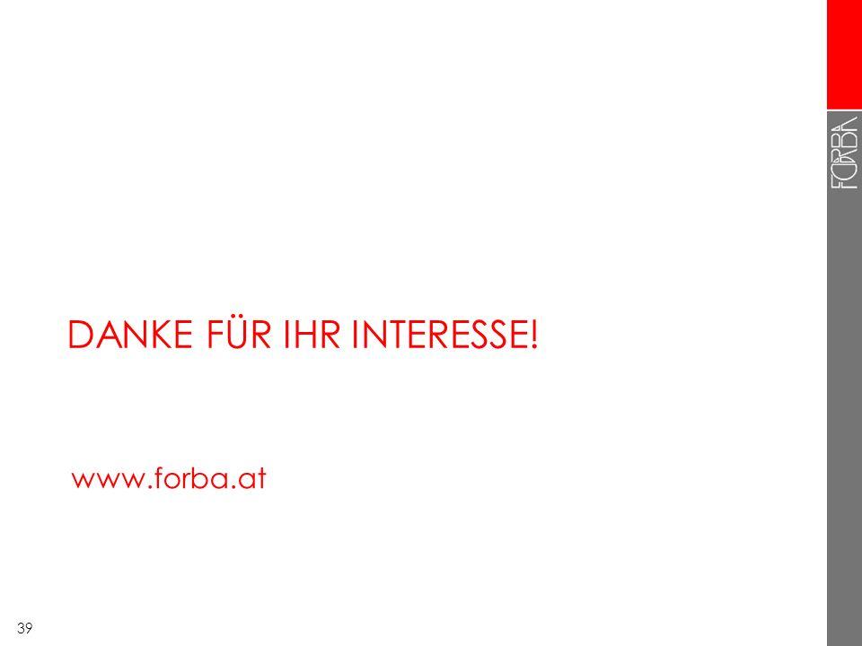 39 DANKE FÜR IHR INTERESSE! Arbeitszeit Arbeitsplatz Privatisierung und Restrukturierung Ältere ArbeitnehmerInnen Und noch etwas www.forba.at