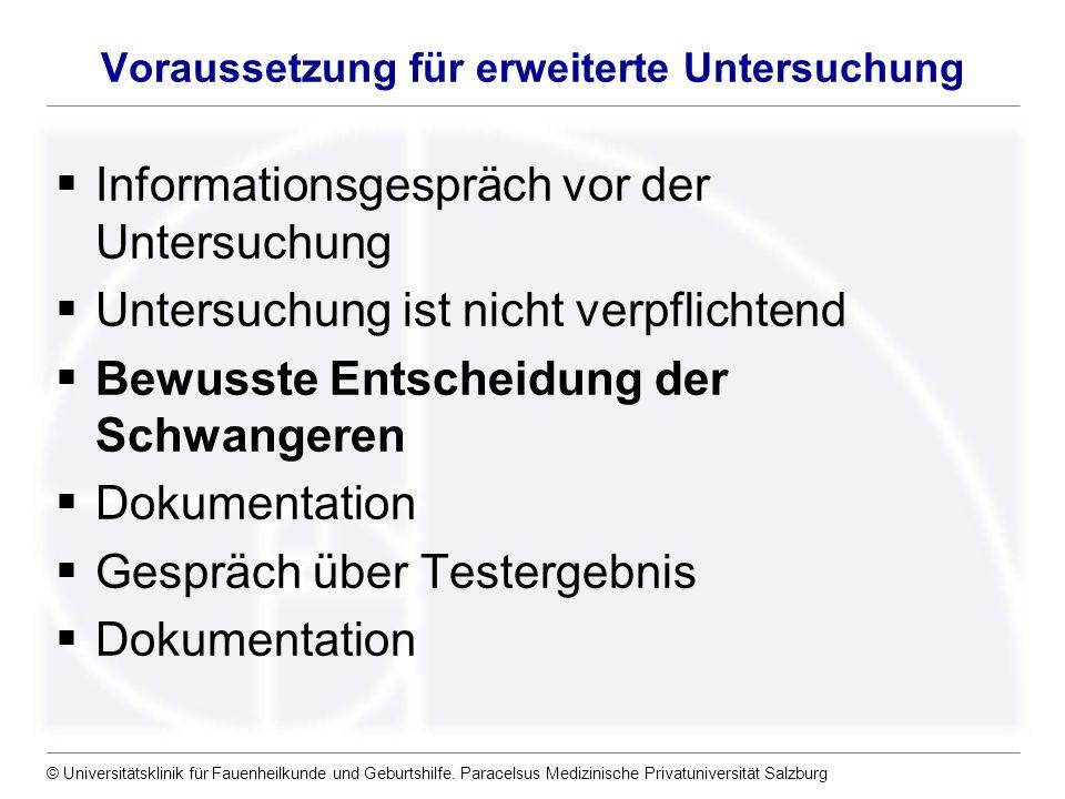 © Universitätsklinik für Fauenheilkunde und Geburtshilfe. Paracelsus Medizinische Privatuniversität Salzburg Voraussetzung für erweiterte Untersuchung