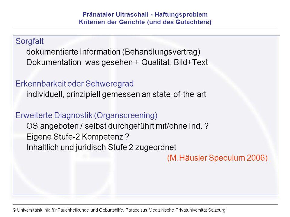 © Universitätsklinik für Fauenheilkunde und Geburtshilfe. Paracelsus Medizinische Privatuniversität Salzburg Pränataler Ultraschall - Haftungsproblem
