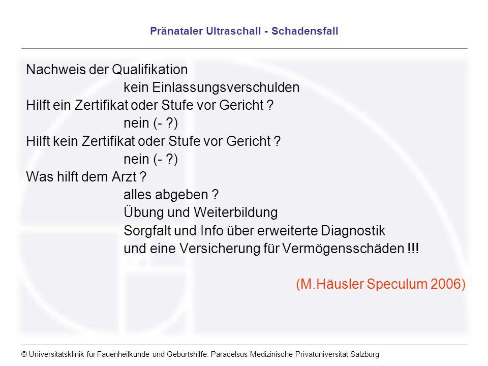 © Universitätsklinik für Fauenheilkunde und Geburtshilfe. Paracelsus Medizinische Privatuniversität Salzburg Pränataler Ultraschall - Schadensfall Nac