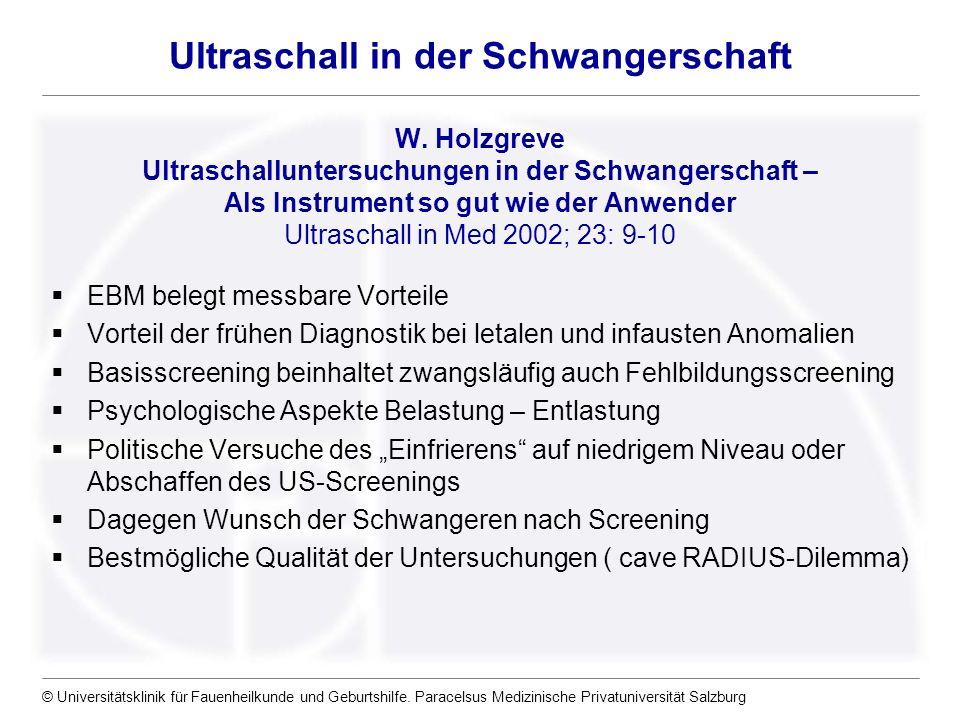 © Universitätsklinik für Fauenheilkunde und Geburtshilfe. Paracelsus Medizinische Privatuniversität Salzburg Ultraschall in der Schwangerschaft W. Hol
