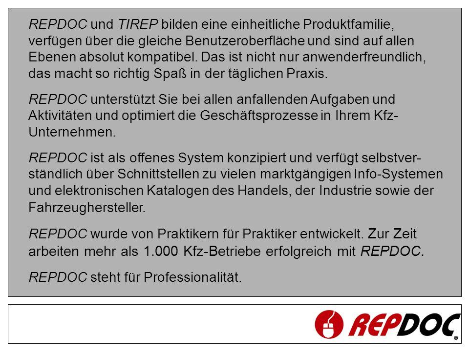 REPDOC und TIREP bilden eine einheitliche Produktfamilie, verfügen über die gleiche Benutzeroberfläche und sind auf allen Ebenen absolut kompatibel. D