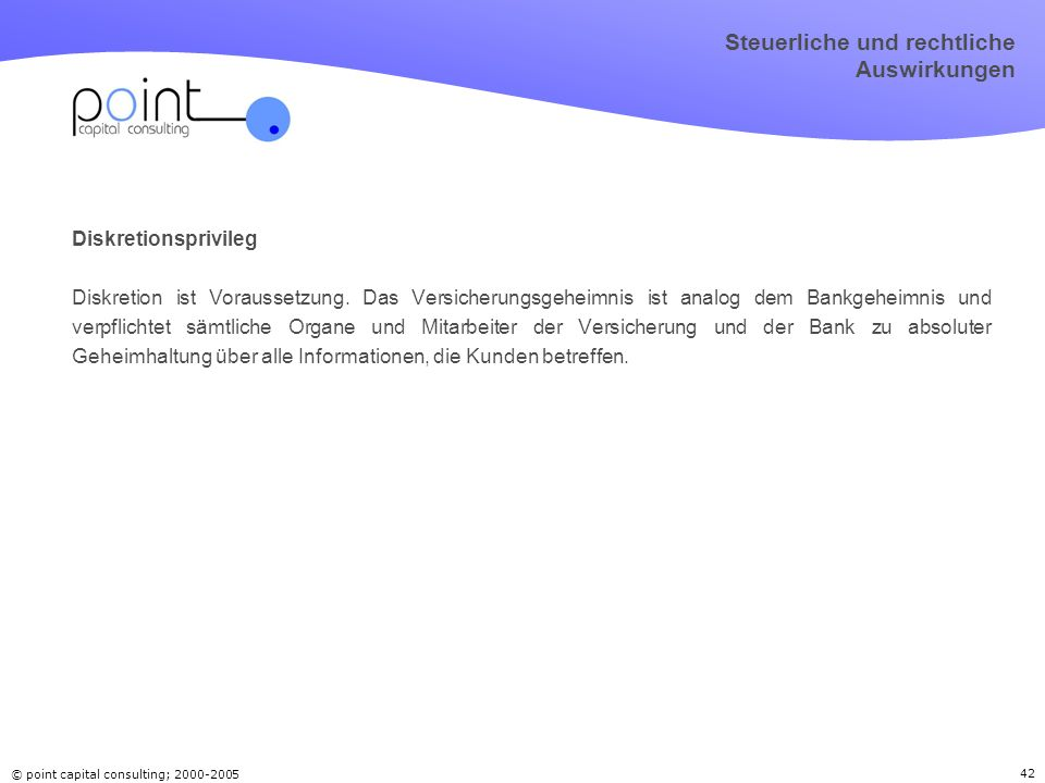 © point capital consulting; Diskretionsprivileg Diskretion ist Voraussetzung.
