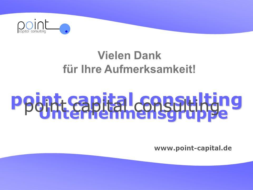 Vielen Dank für Ihre Aufmerksamkeit! www.point-capital.de point capital consulting Unternehmensgruppe