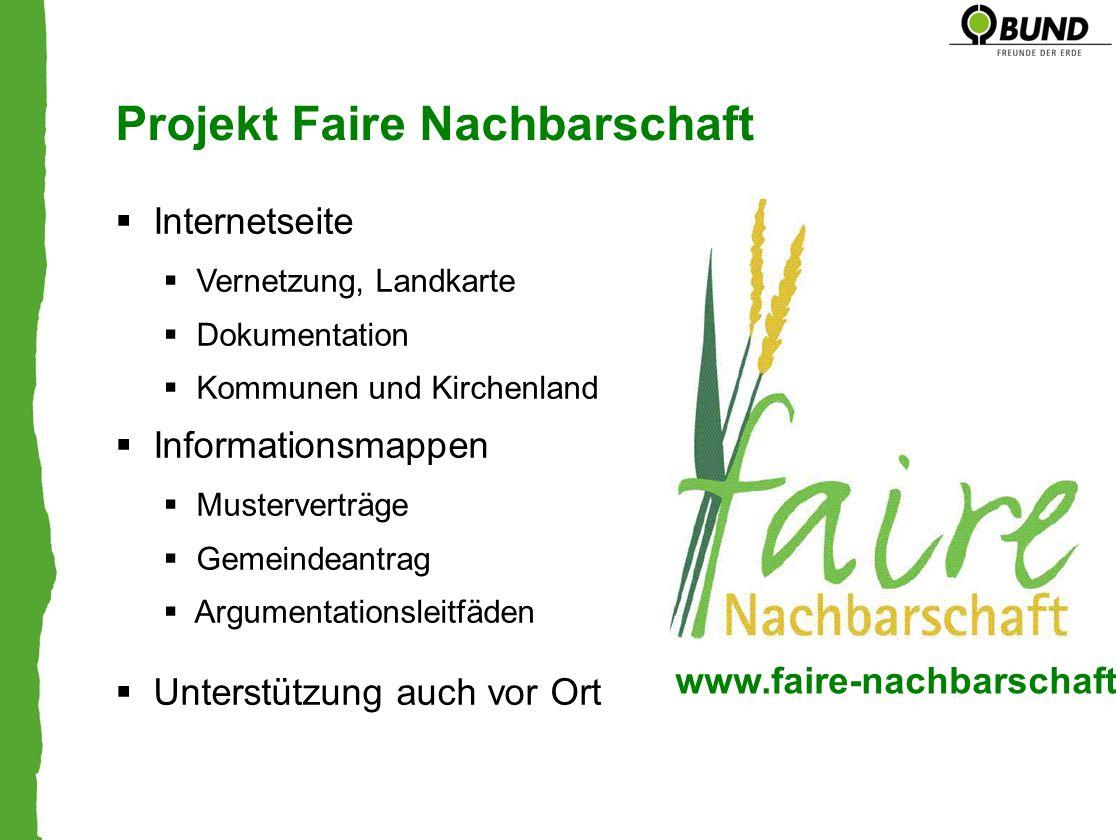 Projekt Faire Nachbarschaft www.faire-nachbarschaft.de Internetseite Vernetzung, Landkarte Dokumentation Kommunen und Kirchenland Informationsmappen M