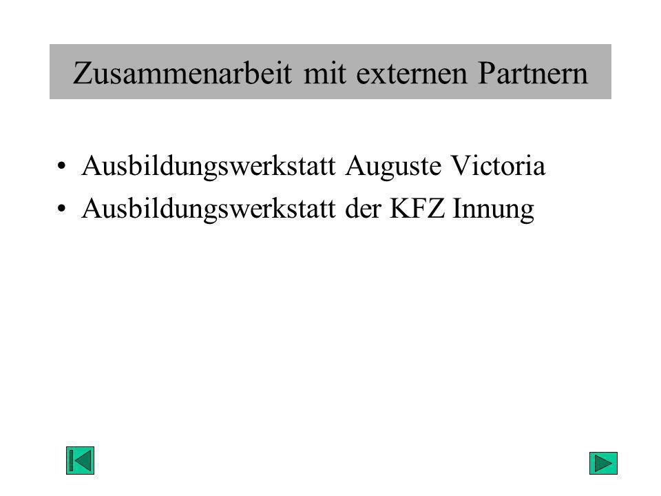 Zusammenarbeit mit externen Partnern Ausbildungswerkstatt Auguste Victoria Ausbildungswerkstatt der KFZ Innung