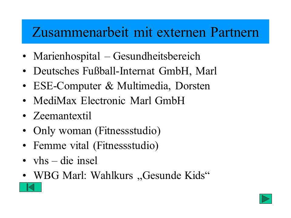 Zusammenarbeit mit externen Partnern Marienhospital – Gesundheitsbereich Deutsches Fußball-Internat GmbH, Marl ESE-Computer & Multimedia, Dorsten Medi