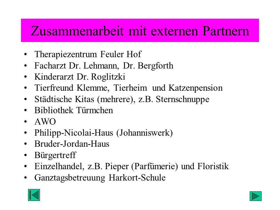 Zusammenarbeit mit externen Partnern Therapiezentrum Feuler Hof Facharzt Dr. Lehmann, Dr. Bergforth Kinderarzt Dr. Roglitzki Tierfreund Klemme, Tierhe