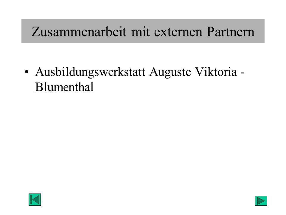 Zusammenarbeit mit externen Partnern Ausbildungswerkstatt Auguste Viktoria - Blumenthal