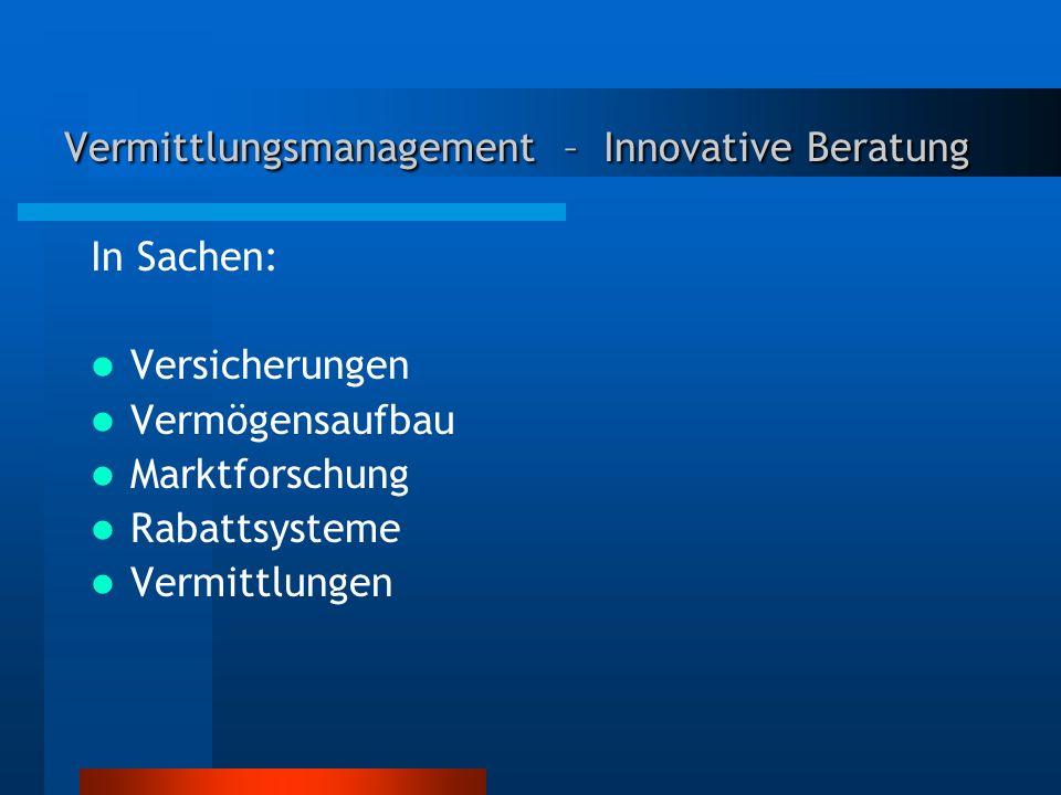 Vermittlungsmanagement – Innovative Beratung In Sachen: Versicherungen Vermögensaufbau Marktforschung Rabattsysteme Vermittlungen