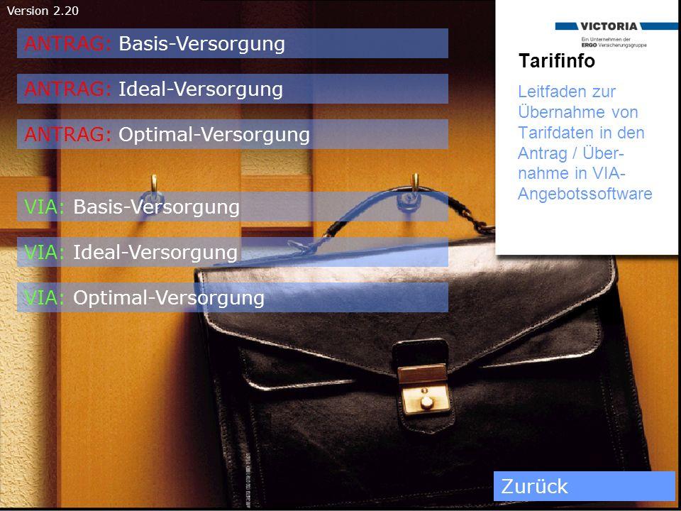 Version 2.20 Tarifinfo Leitfaden zur Übernahme von Tarifdaten in den Antrag / Über- nahme in VIA- Angebotssoftware ANTRAG: Basis-Versorgung ANTRAG: Id