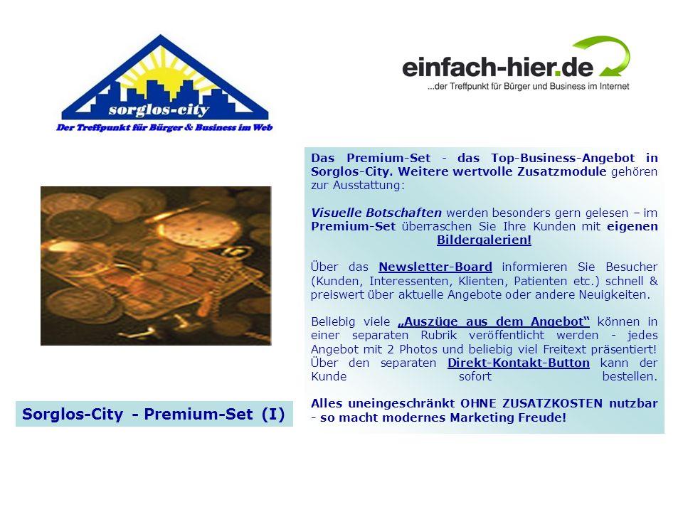 Das Premium-Set - das Top-Business-Angebot in Sorglos-City. Weitere wertvolle Zusatzmodule gehören zur Ausstattung: Visuelle Botschaften werden besond