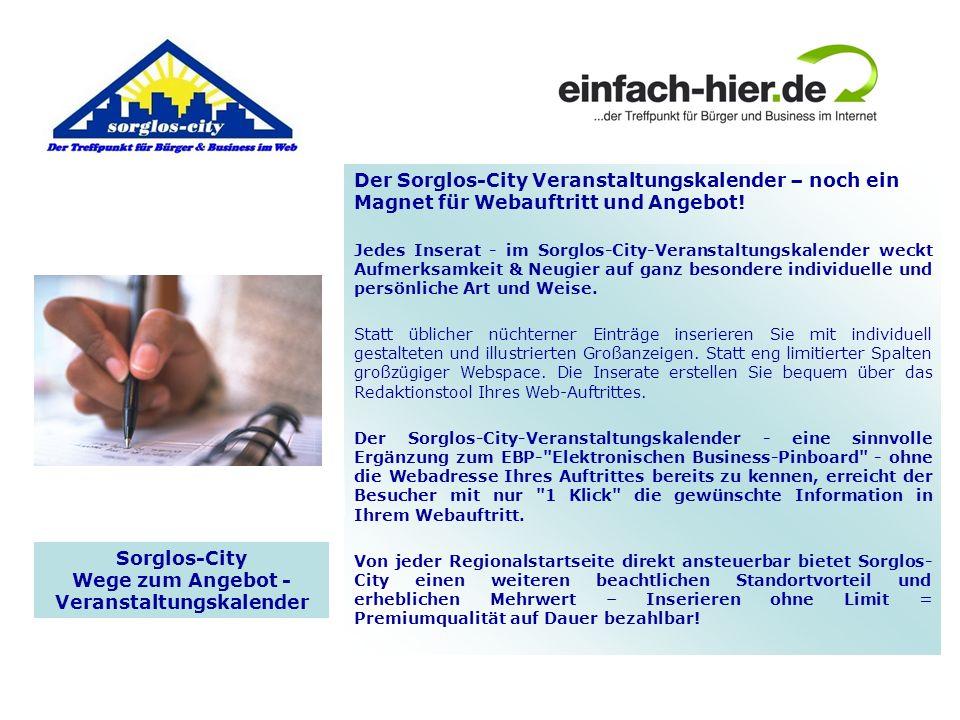 Der Sorglos-City Veranstaltungskalender – noch ein Magnet für Webauftritt und Angebot! Jedes Inserat - im Sorglos-City-Veranstaltungskalender weckt Au