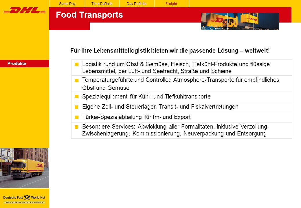 Food Transports Same DayTime DefiniteDay DefiniteFreight Produkte Für Ihre Lebensmittellogistik bieten wir die passende Lösung – weltweit.