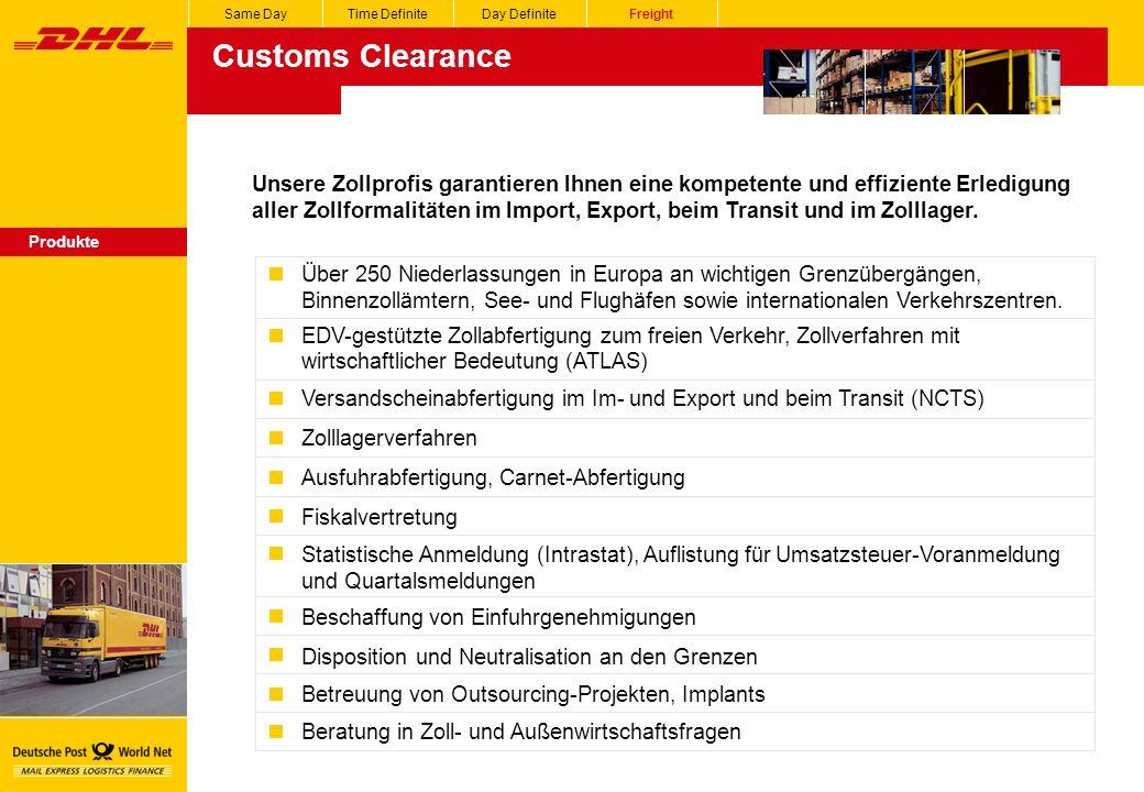Customs Clearance Same DayTime DefiniteDay DefiniteFreight Produkte Unsere Zollprofis garantieren Ihnen eine kompetente und effiziente Erledigung aller Zollformalitäten im Import, Export, beim Transit und im Zolllager.