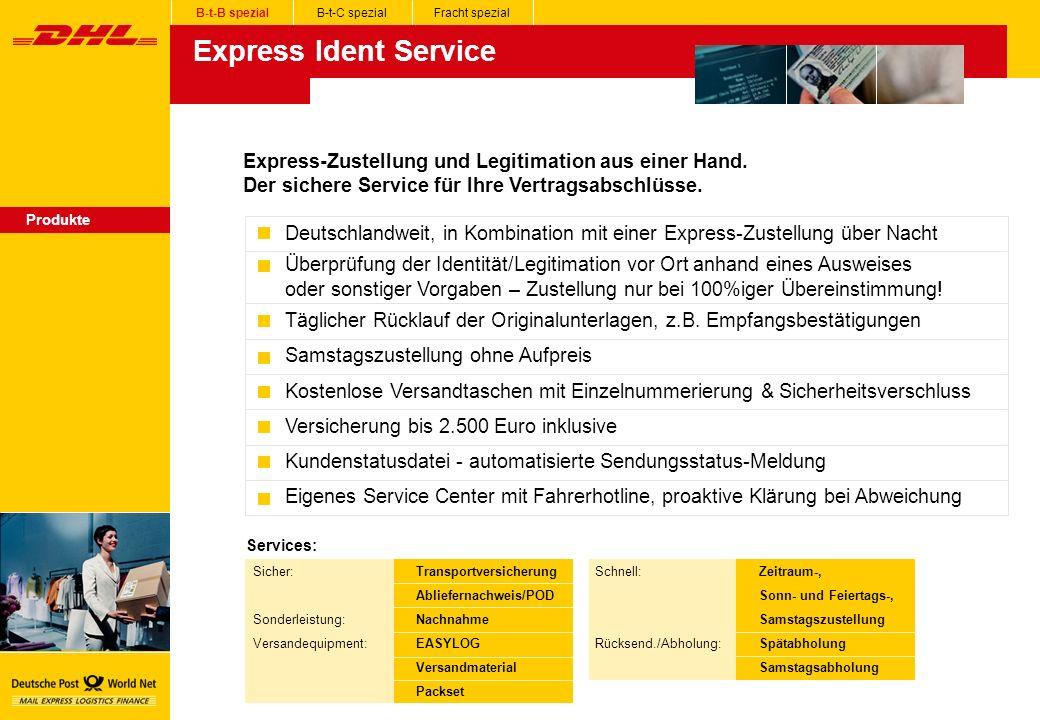Express Ident Service Produkte B-t-B spezialB-t-C spezialFracht spezial Express-Zustellung und Legitimation aus einer Hand.