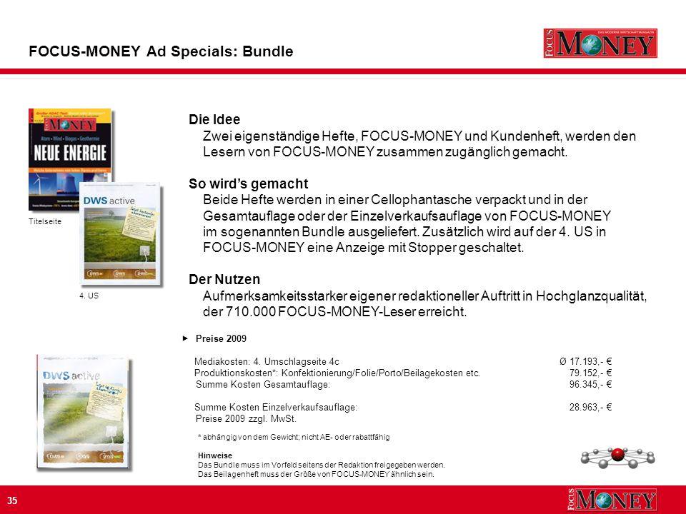 35 Die Idee Zwei eigenständige Hefte, FOCUS-MONEY und Kundenheft, werden den Lesern von FOCUS-MONEY zusammen zugänglich gemacht.