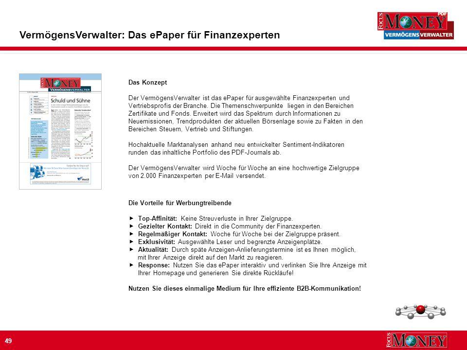 49 VermögensVerwalter: Das ePaper für Finanzexperten Die Vorteile für Werbungtreibende Top-Affinität: Keine Streuverluste in Ihrer Zielgruppe.