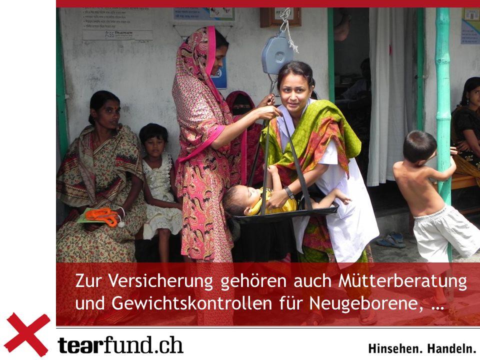 Zur Versicherung gehören auch Mütterberatung und Gewichtskontrollen für Neugeborene, …