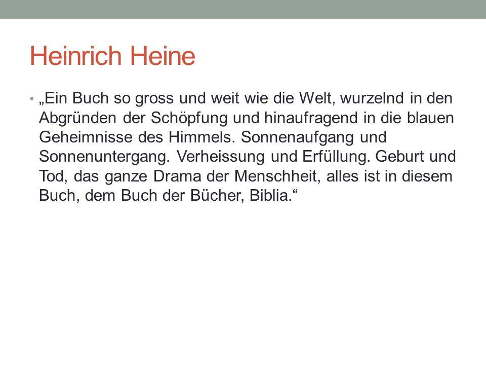 Heinrich Heine Ein Buch so gross und weit wie die Welt, wurzelnd in den Abgründen der Schöpfung und hinaufragend in die blauen Geheimnisse des Himmels