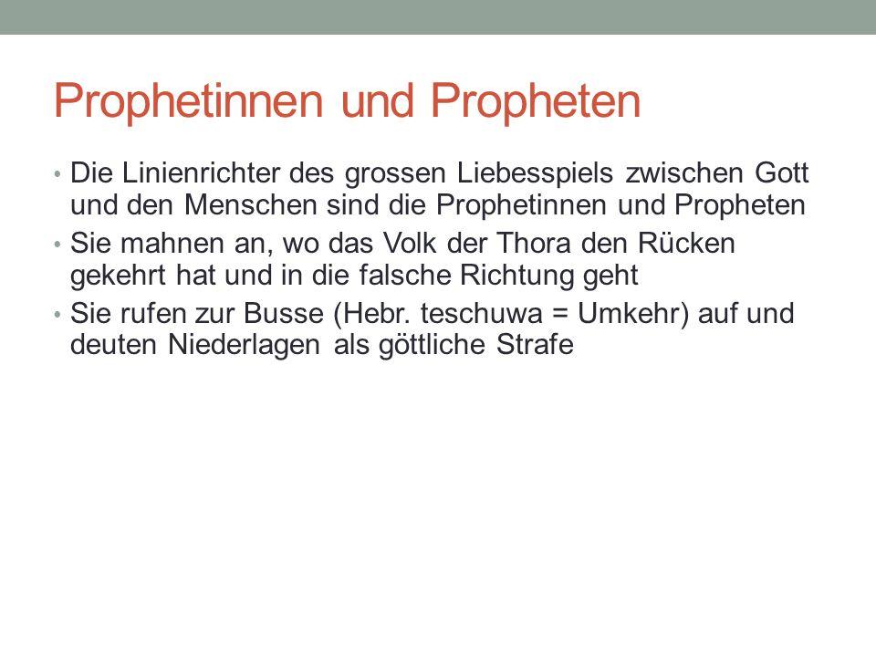 Prophetinnen und Propheten Die Linienrichter des grossen Liebesspiels zwischen Gott und den Menschen sind die Prophetinnen und Propheten Sie mahnen an