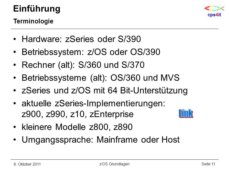 Einführung Terminologie Hardware: zSeries oder S/390 Betriebssystem: z/OS oder OS/390 Rechner (alt): S/360 und S/370 Betriebssysteme (alt): OS/360 und