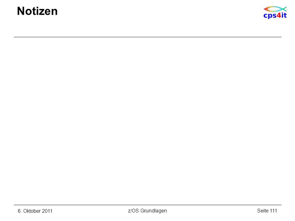 6. Oktober 2011Seite 111z/OS Grundlagen Notizen
