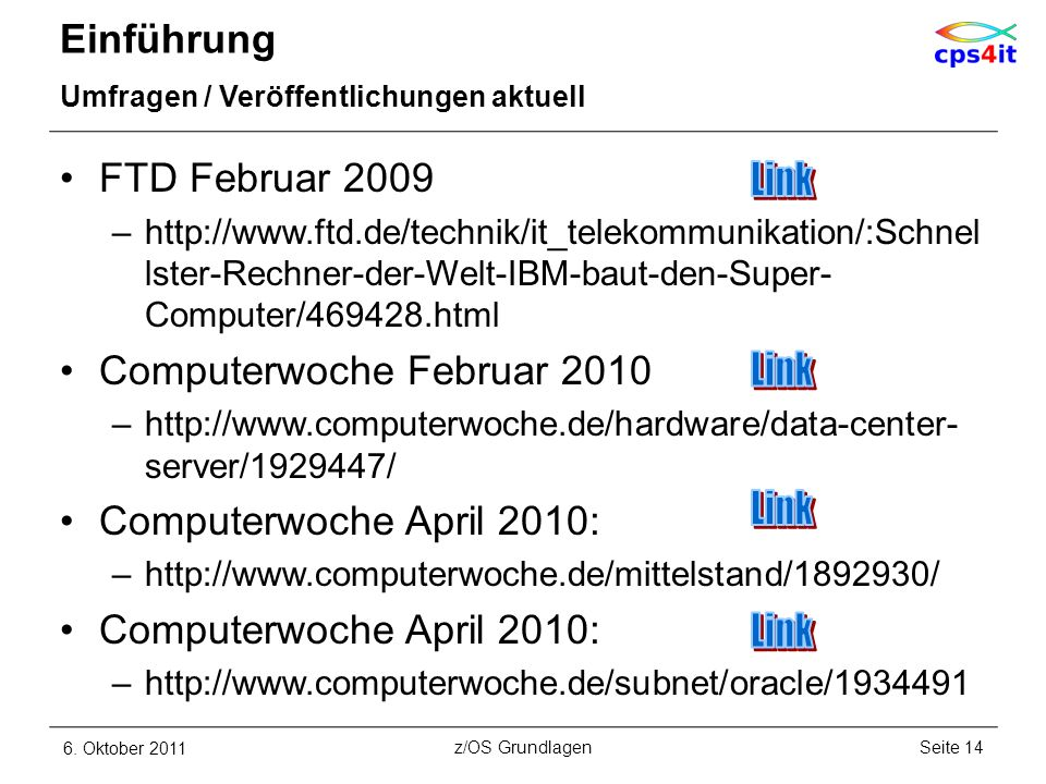 Einführung Umfragen / Veröffentlichungen aktuell FTD Februar 2009 –http://www.ftd.de/technik/it_telekommunikation/:Schnel lster-Rechner-der-Welt-IBM-baut-den-Super- Computer/469428.html Computerwoche Februar 2010 –http://www.computerwoche.de/hardware/data-center- server/1929447/ Computerwoche April 2010: –http://www.computerwoche.de/mittelstand/1892930/ Computerwoche April 2010: –http://www.computerwoche.de/subnet/oracle/1934491 6.
